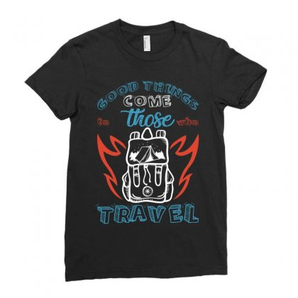 Good Things Come Those To Who Travel For Dark Ladies Fitted T-shirt Designed By Gurkan