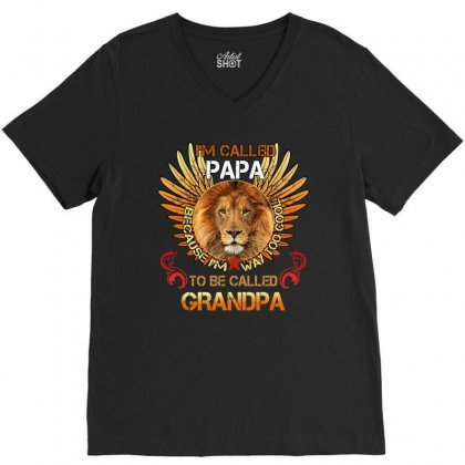 I'm Called Papa Because I'm Way Too Cool To Be Called Grandpa V-neck Tee Designed By Sengul
