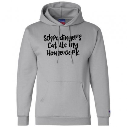 Schrodinger's Cat Ate My Homework Champion Hoodie Designed By Thebestisback
