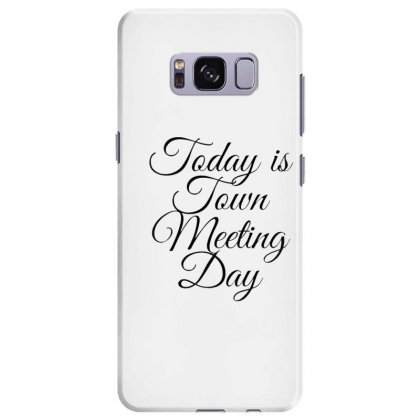 Today Is Town Meeting Day Samsung Galaxy S8 Plus Case Designed By Mr.meed