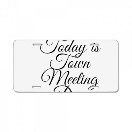 Today Is Town Meeting Day License Plate Designed By Mr.meed