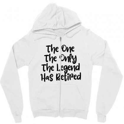 The One The Only The Legend Has Retired Zipper Hoodie Designed By Thebestisback