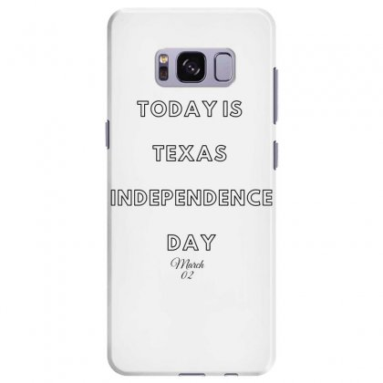 Today Is Texas Idependence Day Samsung Galaxy S8 Plus Case Designed By Mr.meed