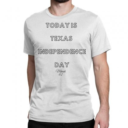 Today Is Texas Idependence Day Classic T-shirt Designed By Mr.meed