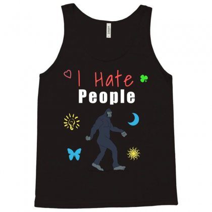 I Hate People, Bigfoot Gifs Tank Top Designed By Cypryanus