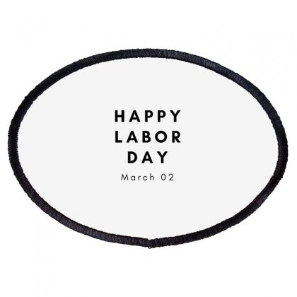Happy Labor Day Oval Patch Designed By Mr.meed