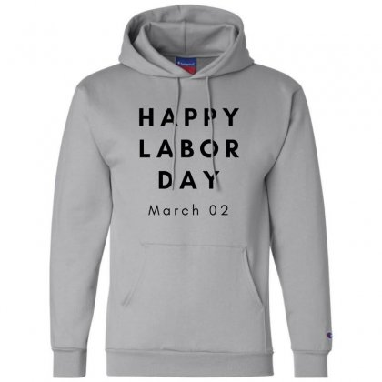 Happy Labor Day Champion Hoodie Designed By Mr.meed