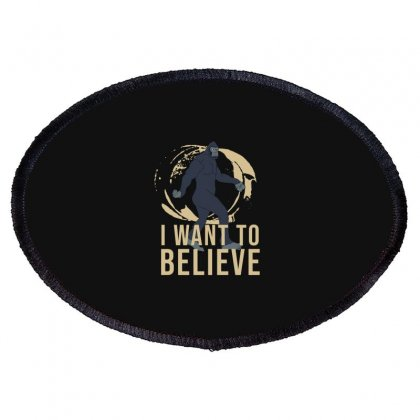 I Want To Believe Oval Patch Designed By Cypryanus