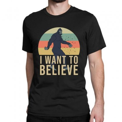I Want To Believe - Bigfoot Gifts Classic T-shirt Designed By Cypryanus