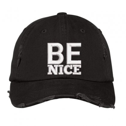 Be Nice Distressed Cap Designed By Madhatter