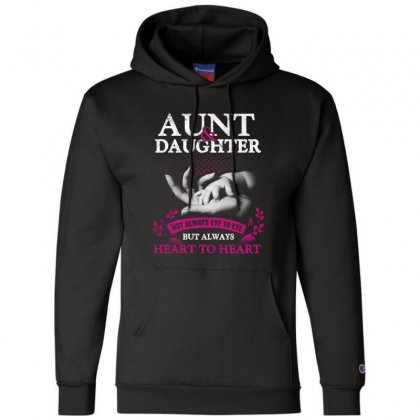 Aunt Daughter Not Always Eye To Eye But Heart To Heart Champion Hoodie Designed By Hoainv