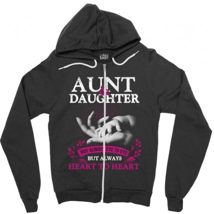 Aunt Daughter Not Always Eye To Eye But Heart To Heart Zipper Hoodie Designed By Hoainv