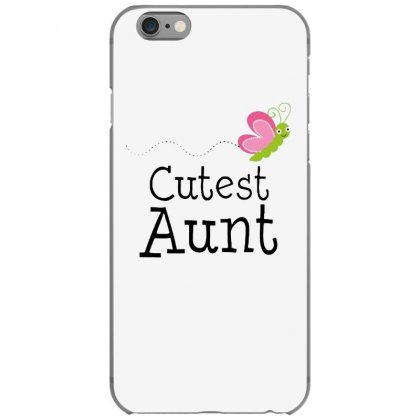 Cutest Aunt Iphone 6/6s Case Designed By Hoainv