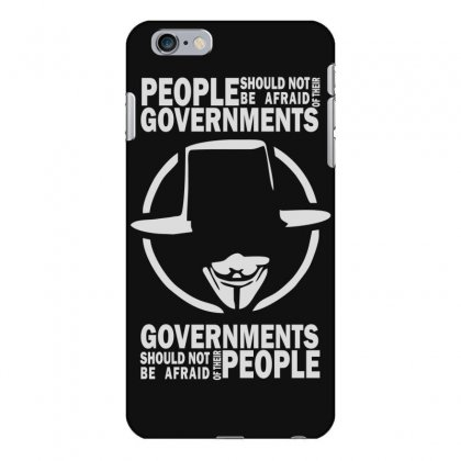 People Should Not Be Afraid Of Their Governments Iphone 6 Plus/6s Plus Case Designed By Funtee