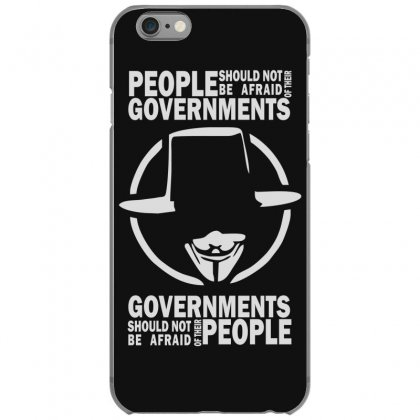 People Should Not Be Afraid Of Their Governments Iphone 6/6s Case Designed By Funtee