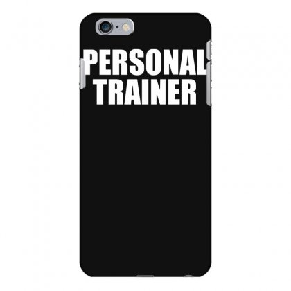 Personal Trainer Iphone 6 Plus/6s Plus Case Designed By Funtee