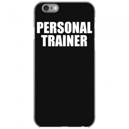 Personal Trainer Iphone 6/6s Case Designed By Funtee