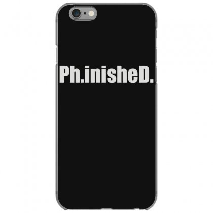 Ph.inished. Iphone 6/6s Case Designed By Funtee