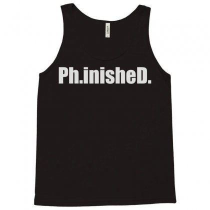 Ph.inished. Tank Top Designed By Funtee