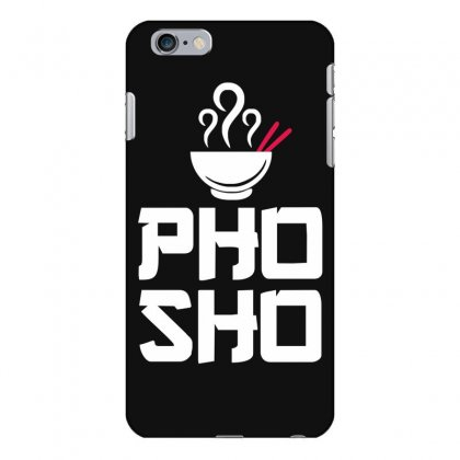 Pho Sho Foodie Asian Food Humor Chopsticks Funny Iphone 6 Plus/6s Plus Case Designed By Funtee