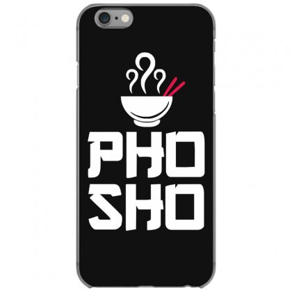 Pho Sho Foodie Asian Food Humor Chopsticks Funny Iphone 6/6s Case Designed By Funtee