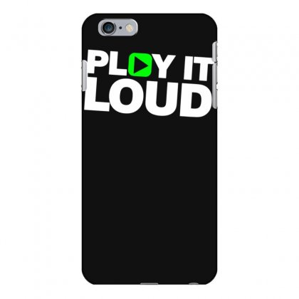 Play It Loud Iphone 6 Plus/6s Plus Case Designed By Funtee