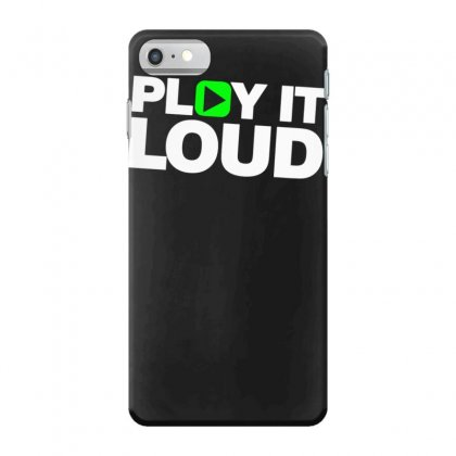 Play It Loud Iphone 7 Case Designed By Funtee