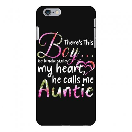 There's This Boy He Is Stolen My Heart He Calls Me Auntie Iphone 6 Plus/6s Plus Case Designed By Hoainv