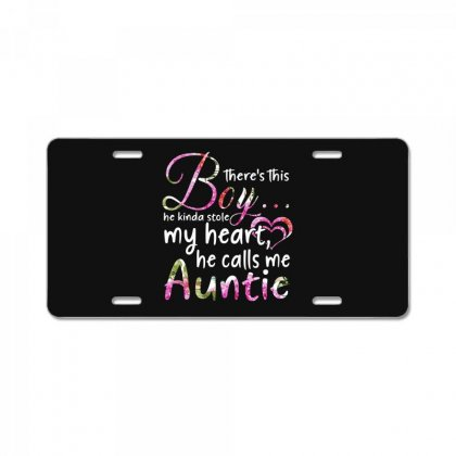There's This Boy He Is Stolen My Heart He Calls Me Auntie License Plate Designed By Hoainv