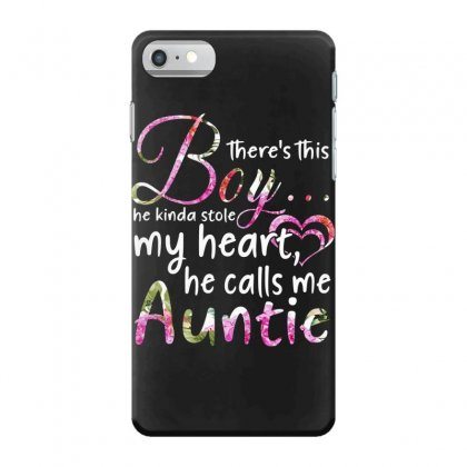 There's This Boy He Is Stolen My Heart He Calls Me Auntie Iphone 7 Case Designed By Hoainv
