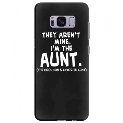 They Aren't Mine. I'm The Aunt   Coll Fun & Favorite Aunt Samsung Galaxy S8 Plus Case Designed By Hoainv