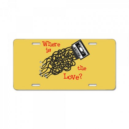 Where Is The Love License Plate Designed By Scrappychoco