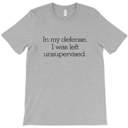 In My Defense Quotes T-shirt Designed By Tasha