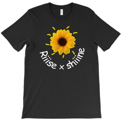 Rise And Shine T-shirt Designed By Shirt1na