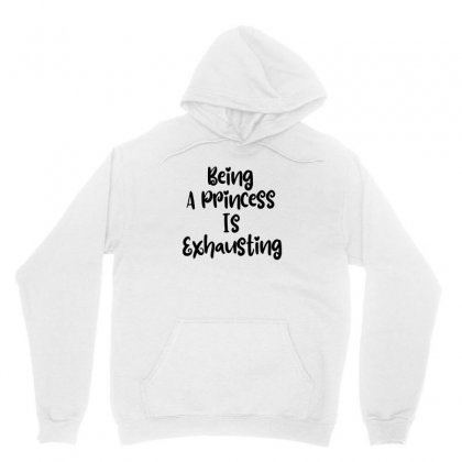 Being A Princess Is Exhausting Unisex Hoodie Designed By Thebestisback