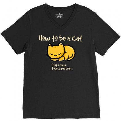How To Be A Cat V-neck Tee Designed By Cuser621