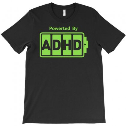 Powered Adhd T-shirt Designed By Fanshirt