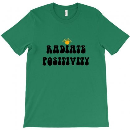 Radiate Positivity T-shirt Designed By Doniemichael