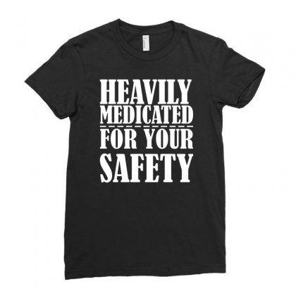 Heavily Medicated For Your Protection Ladies Fitted T-shirt Designed By Farrel T-shirt