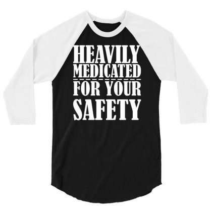 Heavily Medicated For Your Protection 3/4 Sleeve Shirt Designed By Farrel T-shirt