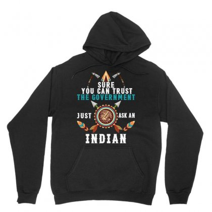 Sure You Can Trust The Government Just Ask An Indian For Dark Unisex Hoodie Designed By Gurkan