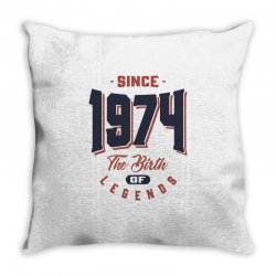 Since 1974 The Birth Of Legends Birthday Gift Throw Pillow | Artistshot