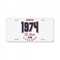 Since 1974 The Birth Of Legends Birthday Gift License Plate | Artistshot