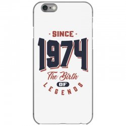 Since 1974 The Birth Of Legends Birthday Gift iPhone 6/6s Case | Artistshot