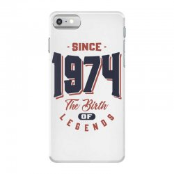 Since 1974 The Birth Of Legends Birthday Gift iPhone 7 Case | Artistshot