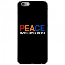 Word inspiring peace always comes aroundq iPhone 6/6s Case | Artistshot