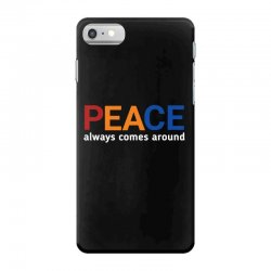 Word inspiring peace always comes aroundq iPhone 7 Case | Artistshot