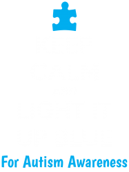 Keep Calm And Light It Up Blue For Autism Awareness | Artistshot