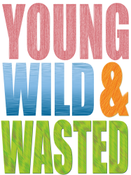 young wild wasted | Artistshot
