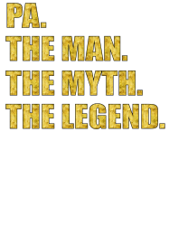 089ade49ac Pa The Man The Myth The Legend T-shirt Designed By Killakam